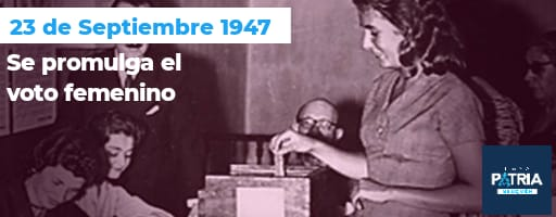 23 de septiembre de 1947 se promulga la Ley de Voto Femenino