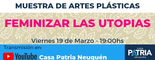 Muestra de artes plásticas: Feminizar las Utopías.