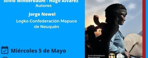 """Presentación virtual del libro """"El pueblo Mapuce, una nación"""""""